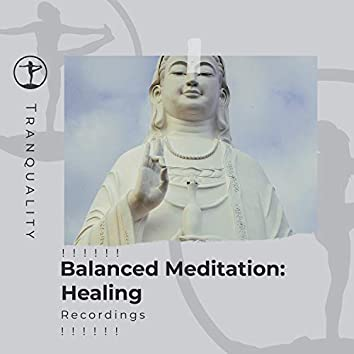 ! ! ! ! ! ! Balanced Meditation: Healing Recordings ! ! ! ! ! !