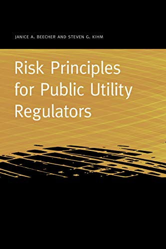 Compare Textbook Prices for Risk Principles for Public Utility Regulators Public Utility Regulation 1 Edition ISBN 9781611862058 by Beecher, Janice A.,Kihm, Steven G.