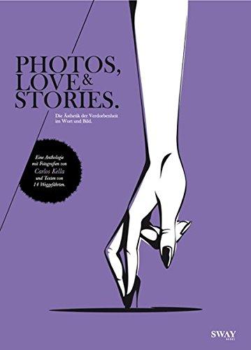PHOTOS, LOVE & STORIES.: Die Ästhetik der Verdorbenheit in Wort und Bild