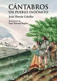 Cántabros, un pueblo indómito (Cuentos, Mitos Y Libros-Regalo - Libros-Regalo)