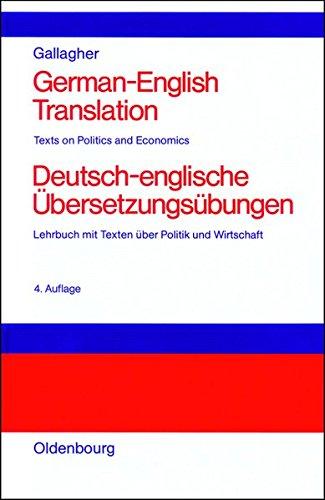 German-English Translation Deutsch-englische Übersetzungsübungen: Texts of Politics and Economics Lehrbuch mit Texten über Politik und Wirtschaft