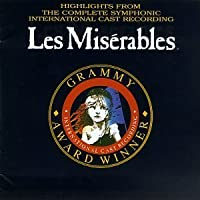Les Miserables (Highlights from the Complete Symphonic International Cast Recording)