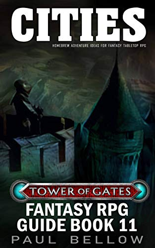 Couverture du livre Cities: Homebrew Adventure Ideas for Fantasy Tabletop RPG (Tower of Gates Fantasy RPG Guide Book 11) (English Edition)