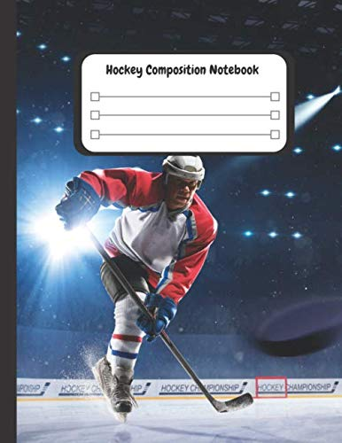 Hockey Composition Notebook: #1 Journal - 110 College Ruled Lined Paper (Large 8.5 x 11) Perfect for Players and Coaches