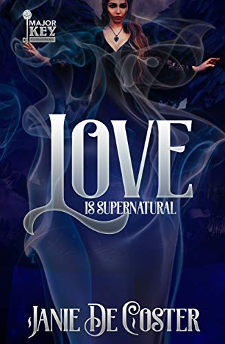 Book: Love is Supernatural by Janie De Coster