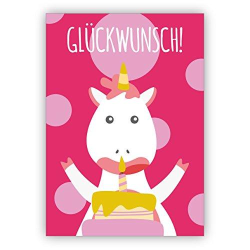 Die ultimative Einhorn Geburtstagskarte - nicht nur für Kinder, rosa: Glückwunsch! • schöne Glückwunschkarte mit Umschlag geschäftlich & privat