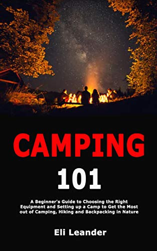 Camping 101: a newbie's Guide to Choosing the proper Equipment and Se... - 41X0lSGgNzL. SL500