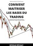 COMMENT MAITRISER LES BASES DU TRADING : ( Trader Debutant - Trader Pro - Trader l'ichimoku - Trading Debutant - Trading Analyse Technique - Trading Forex - Trading Scalping - Trading Pro )