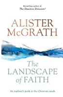 The Landscape of Faith: An Explorer's Guide to the Christian Creeds