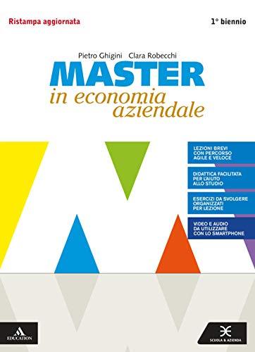 Master in economia aziendale. Per gli Ist. tecnici e professionali. Con e-book. Con espansione online. Volume + saperi di base (Vol. 1)