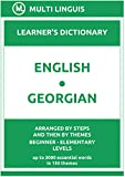 English-Georgian Learner's Dictionary (Arranged by Steps and Then by Themes, Beginner - Elementary Levels) (Georgian Language) (English Edition)