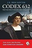 Codex 632. Wer war Christoph Kolumbus wirklich? von J.R. Dos Santos