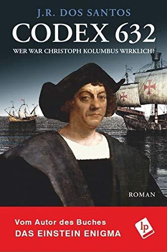 Buchseite und Rezensionen zu 'Codex 632. Wer war Christoph Kolumbus wirklich? (Tomás Noronha-Reihe)' von J.R. Dos Santos