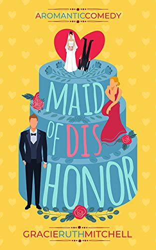 Maid of Dishonor by [Gracie Ruth Mitchell]