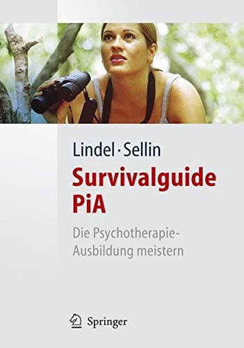 Survivalguide PiA: Die Psychotherapie-Ausbildung meistern