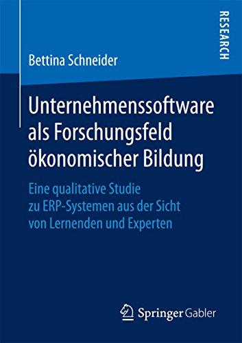 Unternehmenssoftware als Forschungsfeld ökonomischer Bildung: Eine qualitative Studie zu ERP-Systemen aus der Sicht von Lernenden und Experten