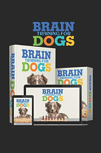 Brain Training for Dogs: They discovered simple techniques to develop your dog's intelligence...Eliminate bad behavior rapidly and create loving obedient pets...