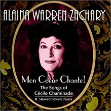 Mon Coeur Chante! The Songs of Cecile Chaminade