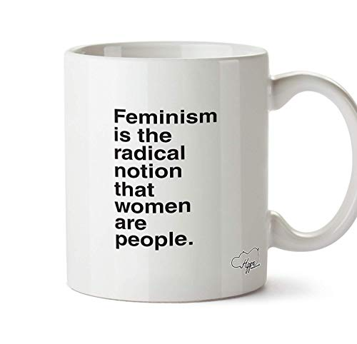 ChGuangm Feminism is The Radical Notion That Women are People Printed Mug Cup Ceramic 10oz