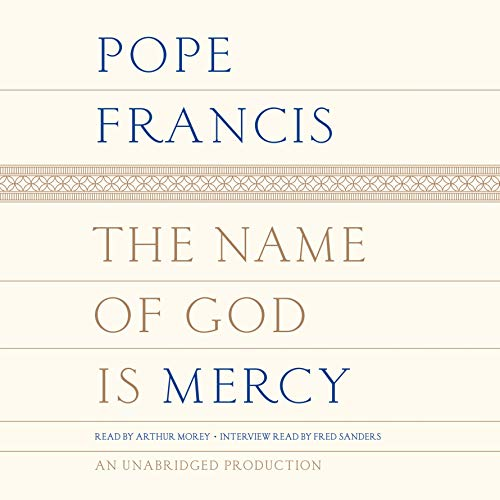 The Name of God Is Mercy Audiobook By Pope Francis,                                                                                        Oonagh Stransky - translator cover art