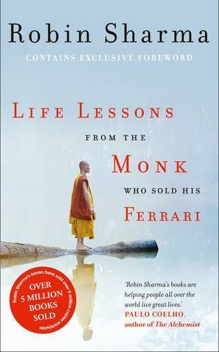 Life Lessons from the Monk Who Sold His Ferrari by Unknown(2015-04)