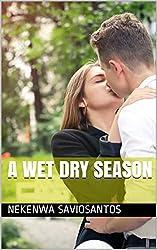 A wet dry season: best selling romance story