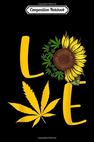 41X1DaWKqPL - Composition Notebook: Love Weed Sunflower Love Cannabis Trending Gift Mother Father Day Journal/Notebook Blank Lined Ruled 6x9 100 Pages