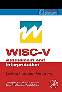 WISC-V Assessment and Interpretation: Scientist-Practitioner Perspectives (ISSN) (English Edition)