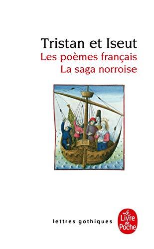 Tristan et Iseut: Les poèmes français La saga norroise