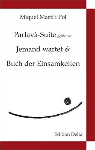 Parlavà-Suite gefolgt von Jemand wartet & Buch der Einsamkeiten - Suite de Parlavà (Katalanische Poesie)