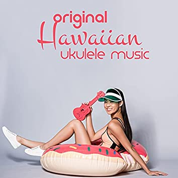 Original Hawaiian Ukulele Music – Very Gentle and Relaxing Melodies