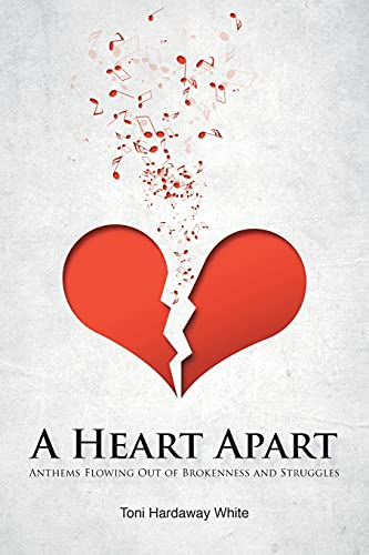 A Heart Apart: Anthems Flowing Out of Brokenness and Struggles