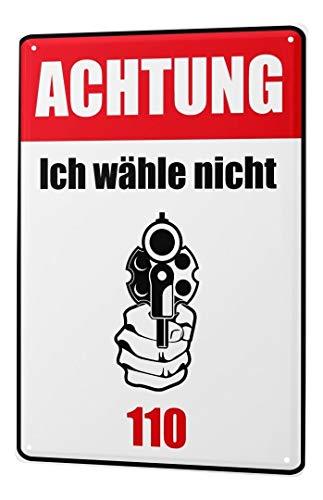 LEotiE SINCE 2004 Blechschild Achtung ich wähle Nicht 110 Revolver mit Schussbereiter Hand 20x30 cm Metallschild Schild Wanddeko Deko Dekoration Retro Werbung (Deutsch)