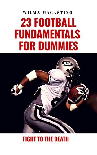 23 Football Fundamentals for Dummies: Fight to the Death (English Edition)