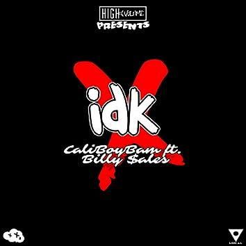 IDK (feat. Billy Sales)
