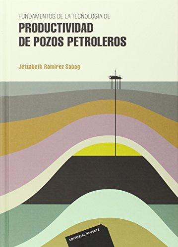 Fundamentos de la tecnología de productividad de pozos petroleros