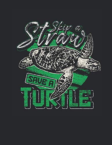 Skip A Straw And Save A Turtle: Handwriting Notebook for Preschool, Grade 1