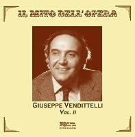 ジュゼッペ・ヴェンディテッリ 第2集 (IL MITO DELL' OPERA ~ Giuseppe Venditelli Vol.II) [輸入盤]