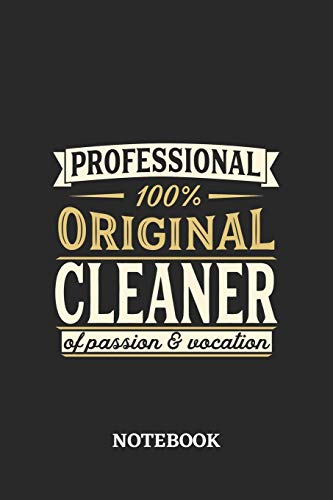 Professional Original Cleaner Notebook of Passion and Vocation: 6x9 inches - 110 blank numbered pages • Perfect Office Job Utility • Gift, Present Idea