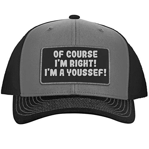 of Course I'm Right! I'm A Youssef! - Leather Black Patch Engraved Trucker Hat, Grey-Steel, One Size