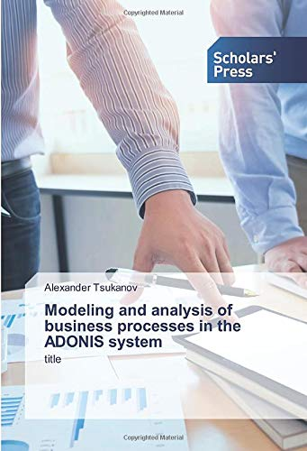 Modeling and analysis of business processes in the ADONIS system: title