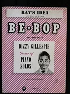 Ray's Idea (Be-Bop Dizzy Gillespie Series of Piano solos)