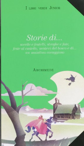 Storie di... Sorelle e fratelli, streghe e fate, feste al castello, misteri del bosco e di... Un maialino coraggioso. Con videocassetta