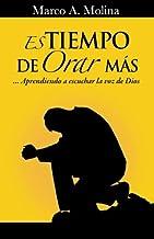 Es tiempo de orar más...: ... Aprendiendo a escuchar la voz de Dios (Spanish Edition)