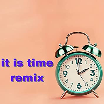 It Is Time (Remix)
