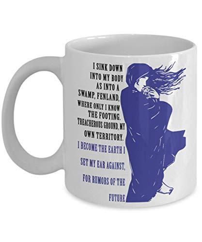 Cuento de la criada - Cita literaria - Me convierto en la Tierra Pongo mi oído contra Taza de café, Divertido, Taza, Té, Regalo para Navidad, Día del padre, Navidad, Papá, Aniversario, Día de la madre