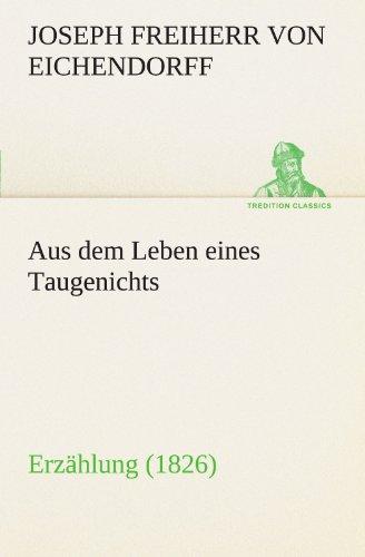 Aus dem Leben eines Taugenichts: Erzählung (1826) (TREDITION CLASSICS)