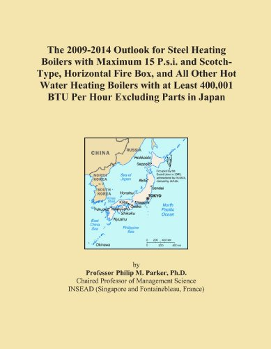 The 2009-2014 Outlook for Steel Heating Boilers with Maximum 15 P.s.i. and Scotch-Type, Horizontal Fire Box, and All Other Hot Water Heating Boilers ... 400,001 BTU Per Hour Excluding Parts in Japan