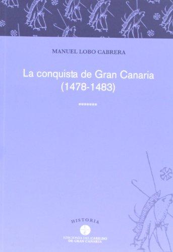 La Conquista De Gran Canaria, 1478-1483