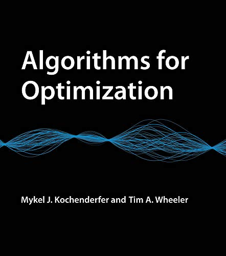 Compare Textbook Prices for Algorithms for Optimization The MIT Press  ISBN 9780262039420 by Kochenderfer, Mykel J.,Wheeler, Tim A.
